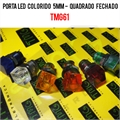 Porta LED, Suporte de LED  5MM - QUADRADO Panel mount LED holder LED ACRYLIC - 9Mm x 9Mm -TMG61